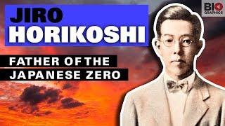 Jiro Horikoshi: Father of the Japanese Zero Fighter Plane