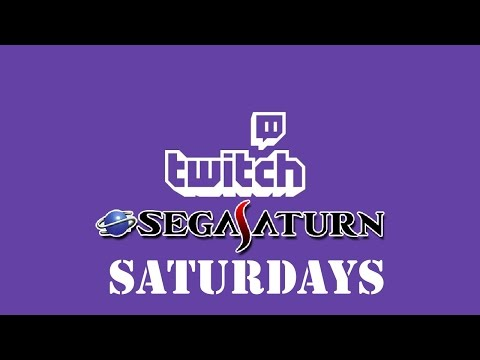 Sega Saturn Saturdays (Streaming Experiment)