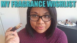 MY CURRENT PERFUME WANTS | Wishlist 2018