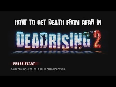 How to get Death from afar in Dead rising 2 |
