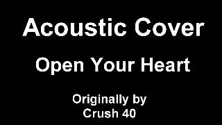Acoustic Cover - Open Your Heart (Crush 40)