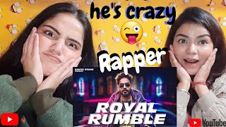 EMIWAY - ROYAL RUMBLE |Reaction Video | Bahuguna Sisters | (PROD BY. BKAY) | NEW SONG 2021