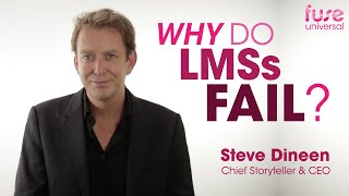 Why do LMSs Fail? An Engagement Issue explained | Steve Dineen, Fuse Universal CEO