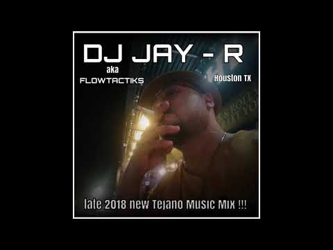 NEW TEJANO MUSIC ! LATE 2018 by DJ JAY-R