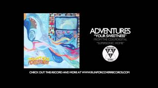 Adventures - Your Sweetness