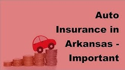 Auto Insurance in Arkansas    Important Things to Know About  -2017 Vehicle Insurance Policy
