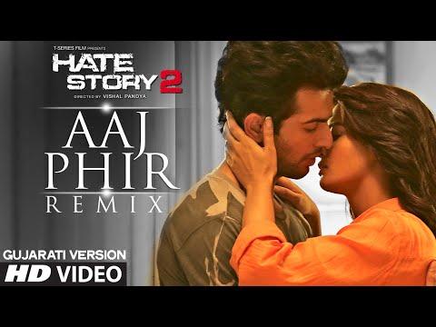 Hate Story 2 Aaj Phir Tumpe Remix Gujarati Version Ft Surveen Chawla | Aman Trikha, Khushbu Jain