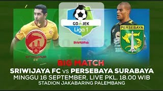 Big Match Seru! Sriwijaya FC vs Persebaya Surabaya - 16 September 2018