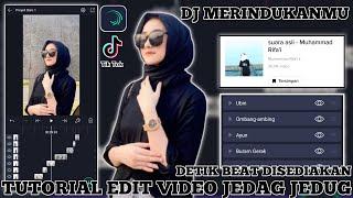 TUTORIAL EDIT VIDEO JEDAG JEDUG DJ MERINDUKANMU YANG RAME DICARI