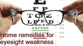 home remedies for eyesight weakness