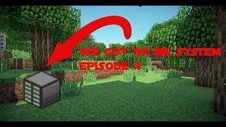 WE GOT AN ME SYSTEM New Modded Series Episode 4