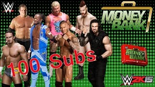 100 Subs!  WWE 2K15 Money In The Bank 2015 -  Match Gameplay