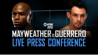 Mayweather vs. Guerrero - Live Press Conference - SHOWTIME Boxing