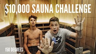 Last to leave Sauna WINS $10,000. with (Bryton Myler).