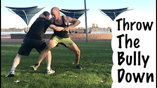 Street Fighting | How to Throw the Bully Down!