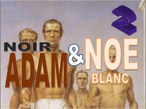 Adam premier homme NOIR, Noe premier homme BLANC