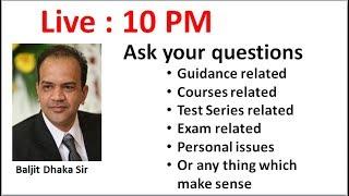Live 10:00 PM : Baljit Dhaka sir II ask anything I guidance I courses I test series II or any issue