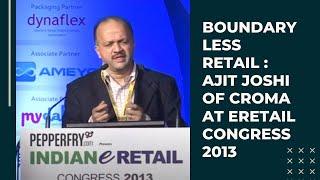 Ajit Joshi of Croma at eRetail Congress