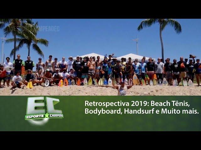 Retrospectiva 2019: Beach Tênis, Bodyboard, Handsurf e Muito mais.