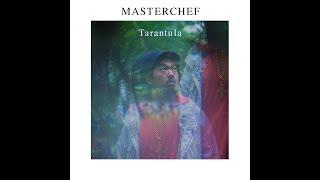 TARANTULA - Masterchef