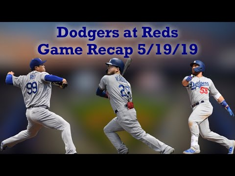 Dodgers At Reds Game Recap 5/19/19 - Dodgers Win Their Weekend Series Behind Ryu And Verdugo