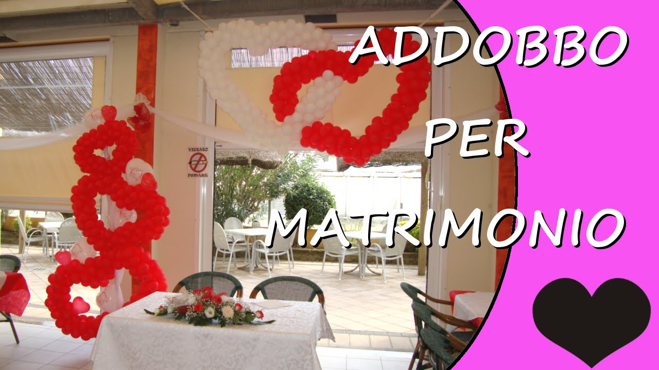 Préférence Addobbo Festa Matrimonio - Decorazioni con palloncini San  RN17