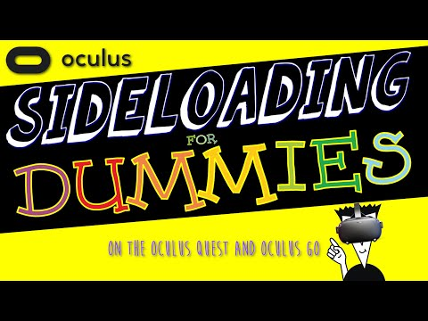 Sideloading - For DUMMIES! (On The Oculus Quest And Oculus Go)
