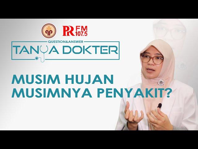 Penyakit Dimusim Hujan | Question & Answer | Tanya Dokter Eps 6