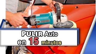 Tutorial como pulir un auto (facil y rapido) (en 15 minutos)