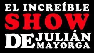 El Increíble Show de Julián Mayorga - Capítulo 05