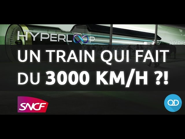 Un train qui va à 3000 Km/h en 2016 ?! (HYPERLOOP) FR