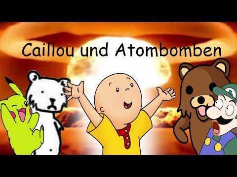 Caillou Verarsche - Caillou Und Atombomben