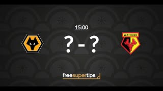 Wolves vs Watford Predictions, Betting Tips and Match Preview Premier League