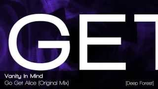 Vanity In Mind - Go Get Alice (Original Mix)