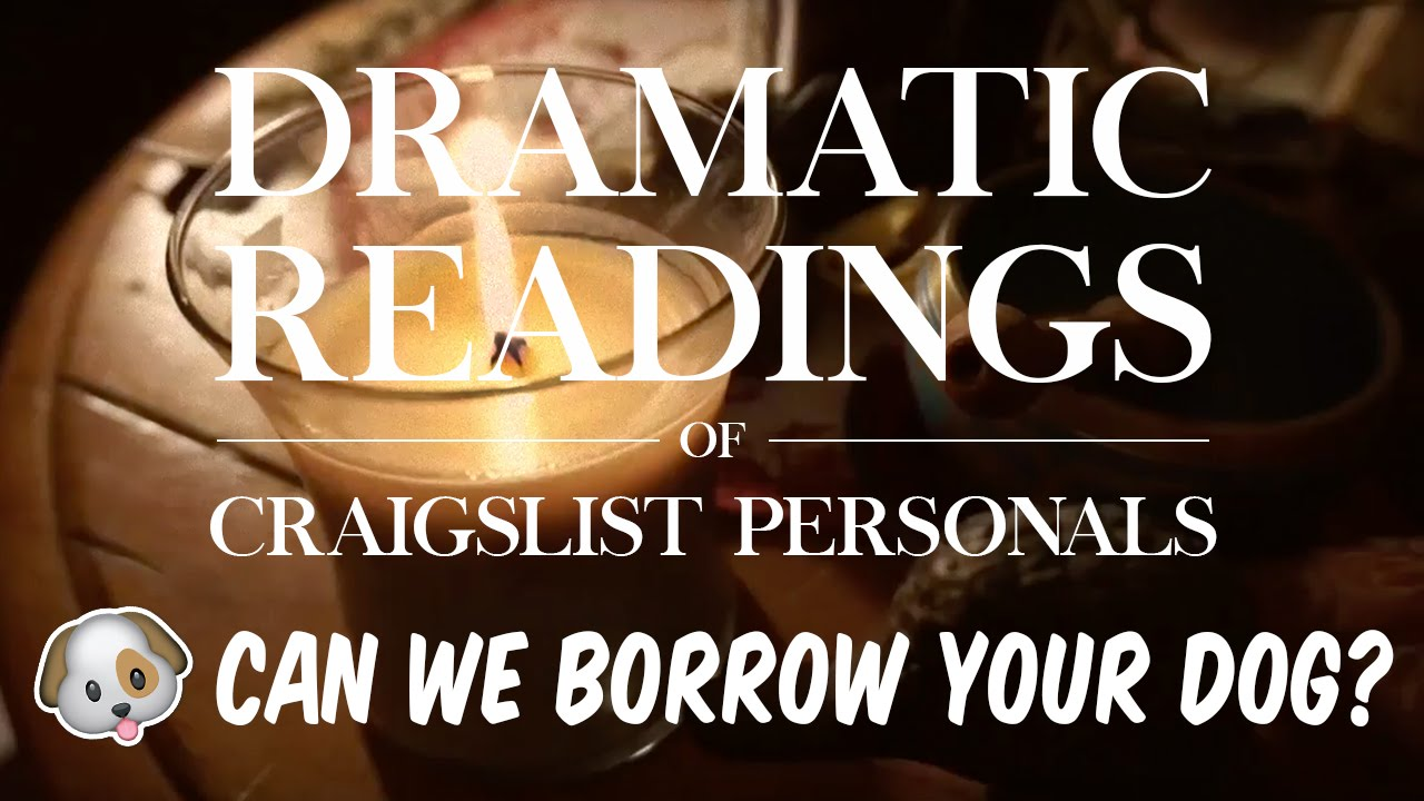 Dramatic Readings of Craigslist Personals   Can We Borrow ...