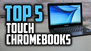 Best Touchscreen Chromebooks in 2018 - Are Chromebooks Worth It?