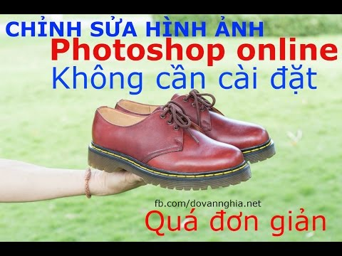 Chỉnh sửa hình ảnh online không cần cài đặt - Photoshop online đơn giản nhất   Đỗ Văn Nghĩa