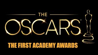 The First Academy Awards ( Oscar Awards )