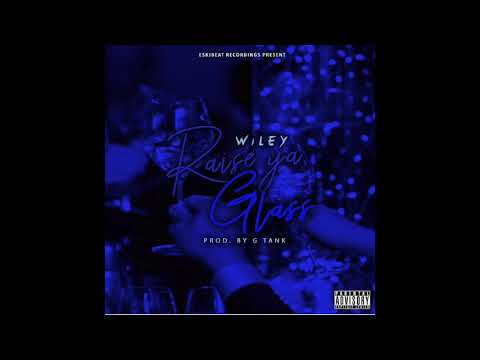 Wiley - Raise Your Glass (Prod G.Tank)