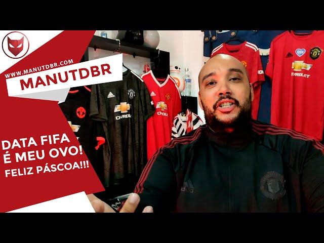 DATA FIFA É MEU OVO...FELIZ PÁSCOA!!! - ManUtd BR News - T02 EP28