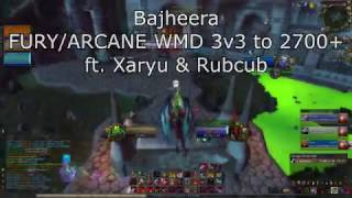Bajheera - FURY/ARCANE WMD 3v3 to 2700+ ft. Xaryu & Rubcub - WoW 7.1.5 Legion PvP