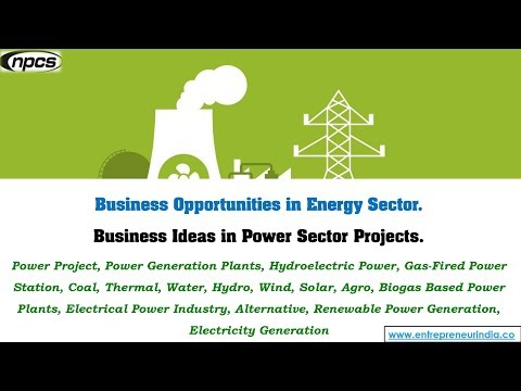 Business Opportunities in Energy Sector. Business Ideas in Power Sector Projects.