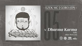 "05 ""Dharma Karma"" - Ezek MC | GORO (EP) [Beat Shama Joo]"