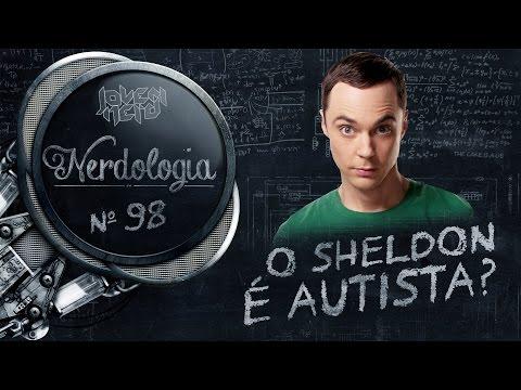 O Sheldon é autista? | Nerdologia