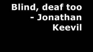 Jonathan Keevil - Blind, deaf too