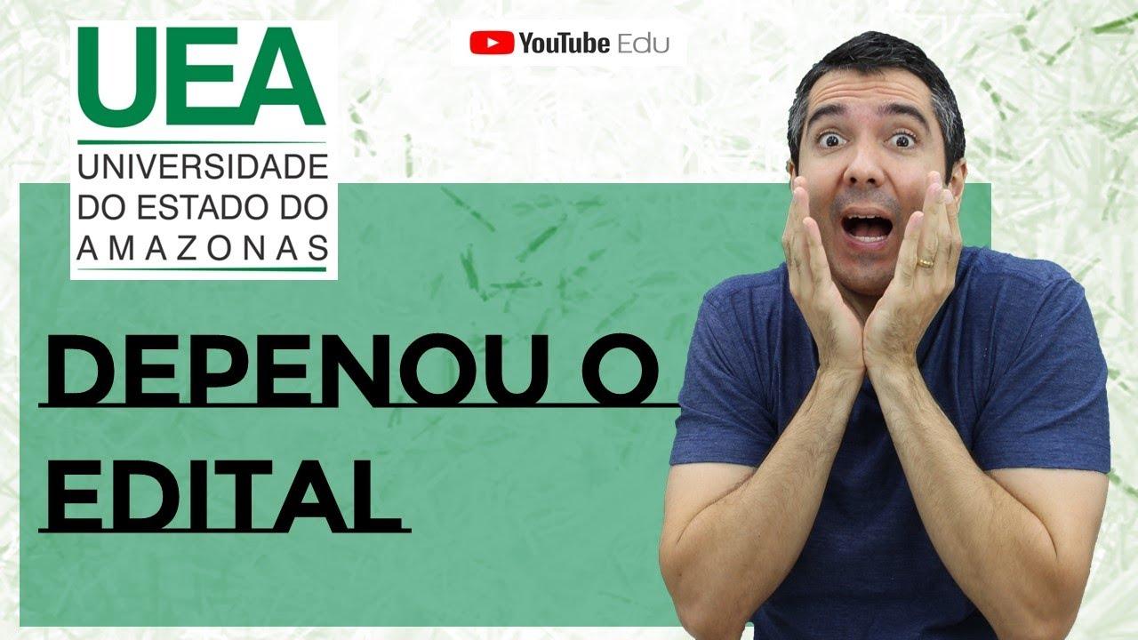 O QUE MUDOU NO EDITAL DA UEA 2021??? - YouTube