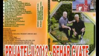 PRIJATELJI 2012 Jozo i Švabo   BEHAR CVATE