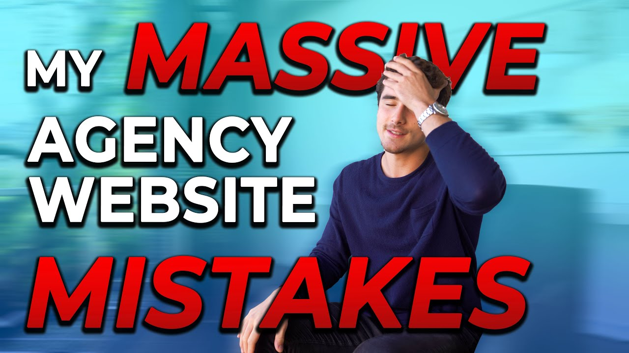 My MASSIVE Agency Website Mistakes (What You Can Learn)