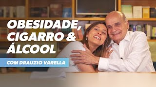 Obesidade, Cigarro e Álcool | Com Drauzio Varella (1/2)