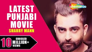 Sharry Mann New Movie | Latest Punjabi Movies 2017 | New Punjabi Movies 2017